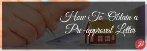 HOW TO OBTAIN A PRE-APPROVAL LETTER