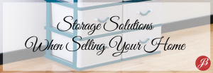 STORAGE SOLUTIONS THAT SELL HOMES