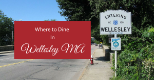 Where to Dine in Wellesley MA