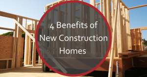 Benefits of New Construction Homes