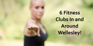 Where to workout in Wellesley MA