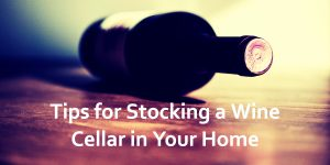 Stock a wine cellar at home